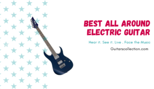 Best All Around Electric Guitar