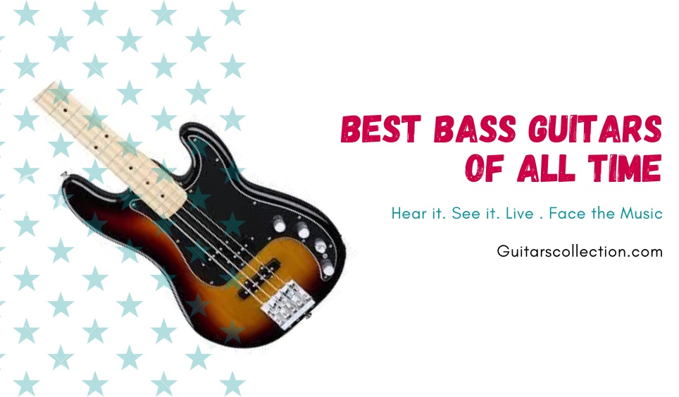 Best Bass Guitars Of All Time